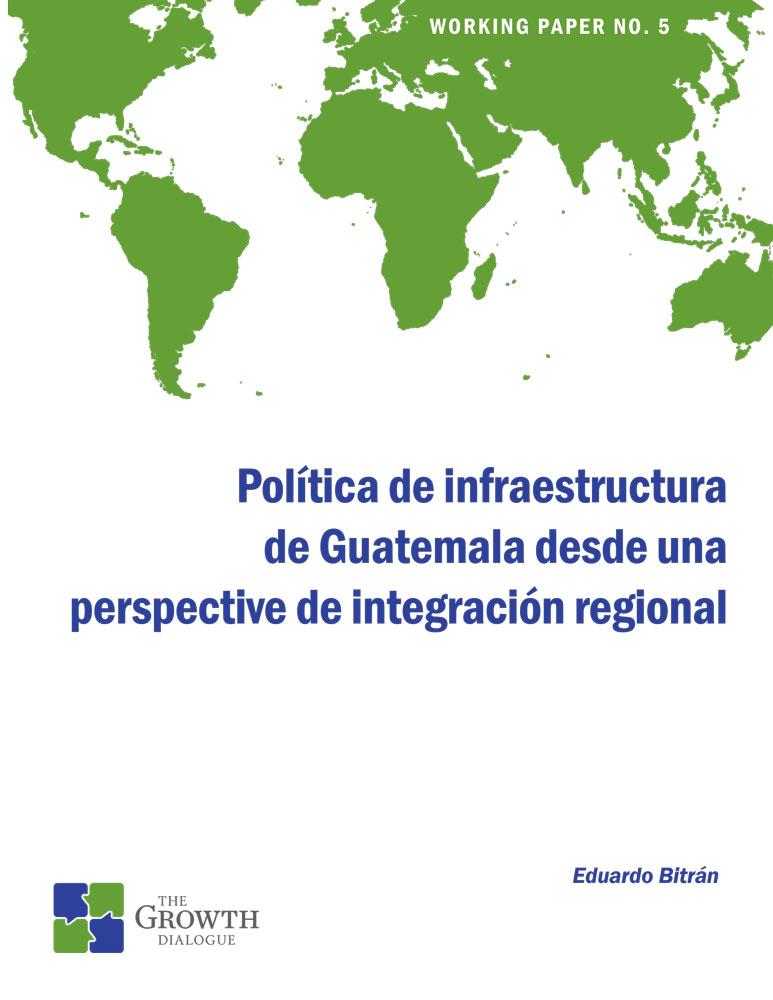 Política de infraestructura de Guatemala desde una perspective de integración regional